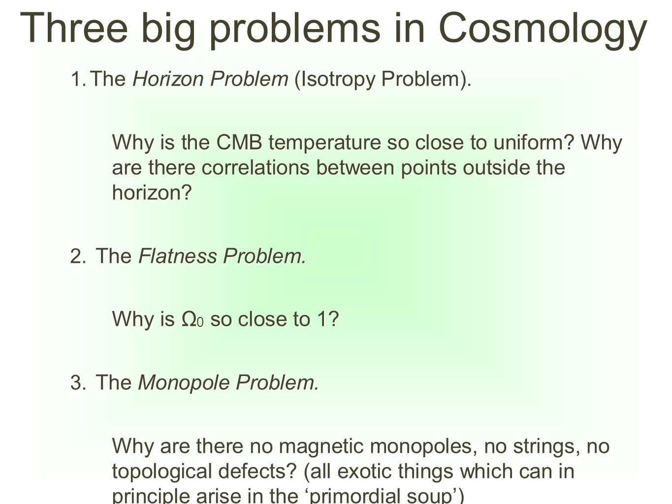 Three big problems in Cosmology