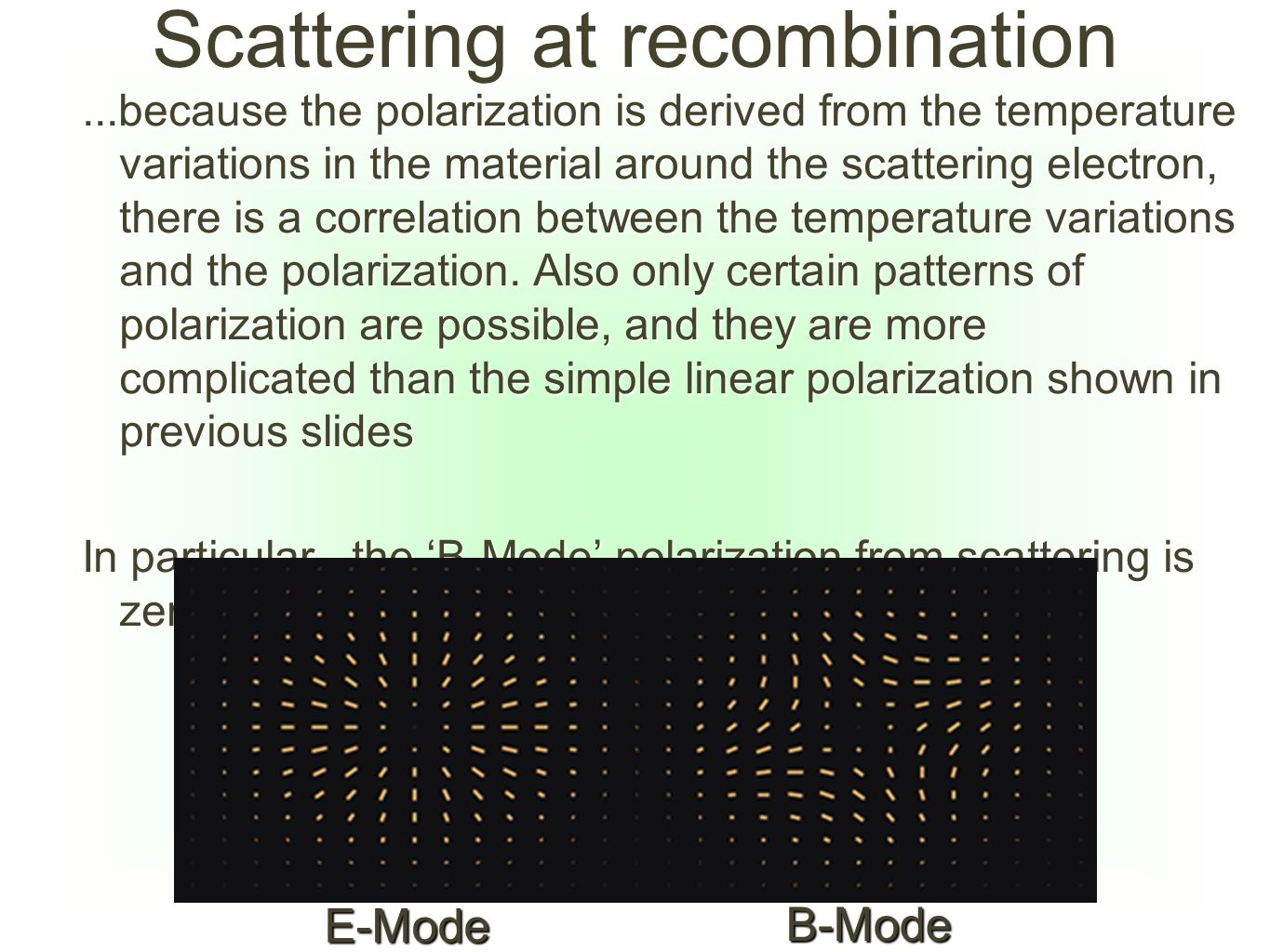 Scattering at recombination