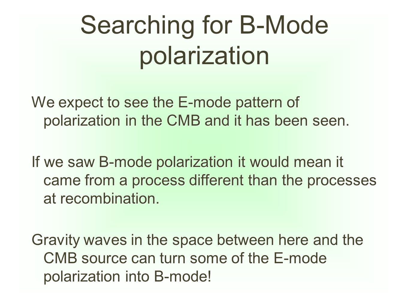 Searching for B-Mode polarization