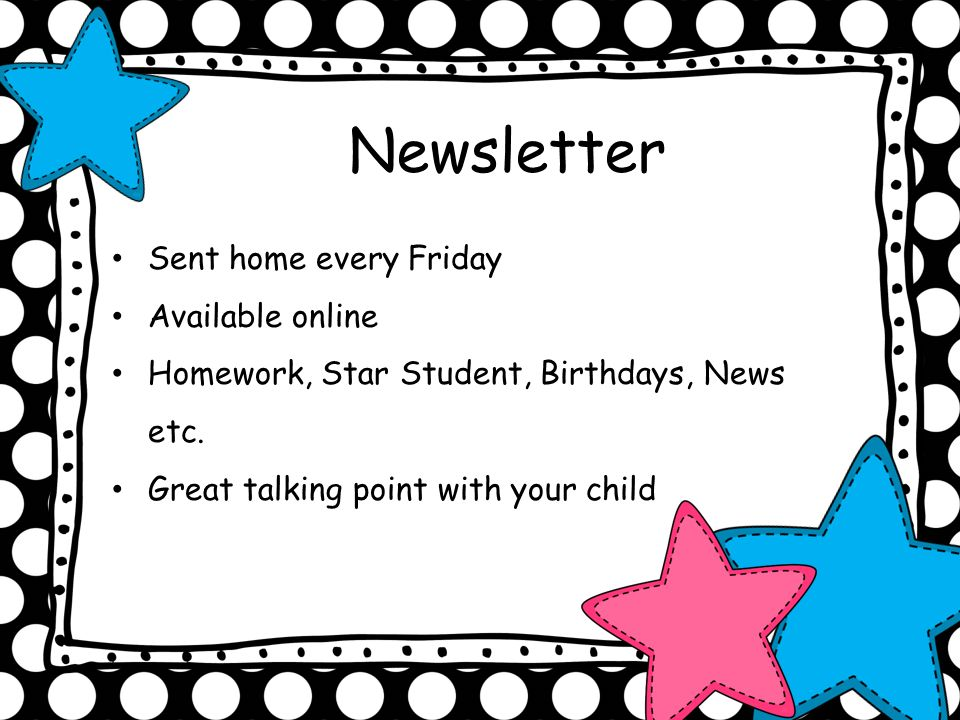 Newsletter Sent home every Friday Available online