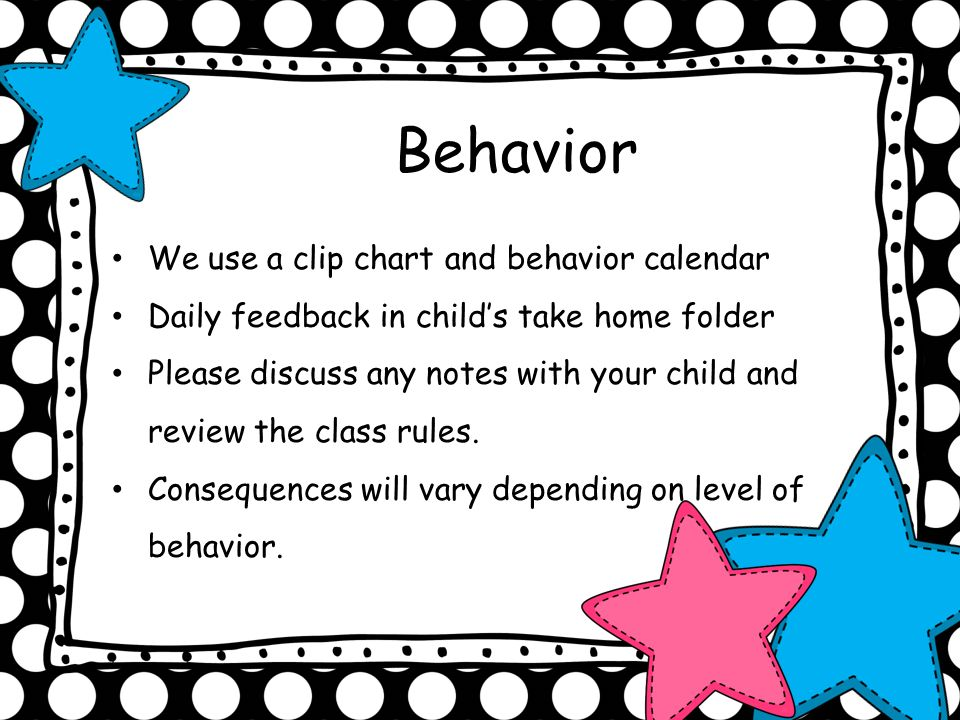 Behavior We use a clip chart and behavior calendar