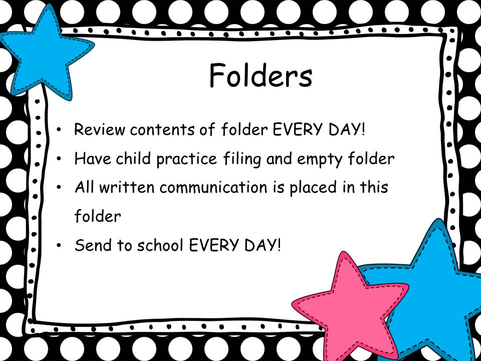 Folders Review contents of folder EVERY DAY!