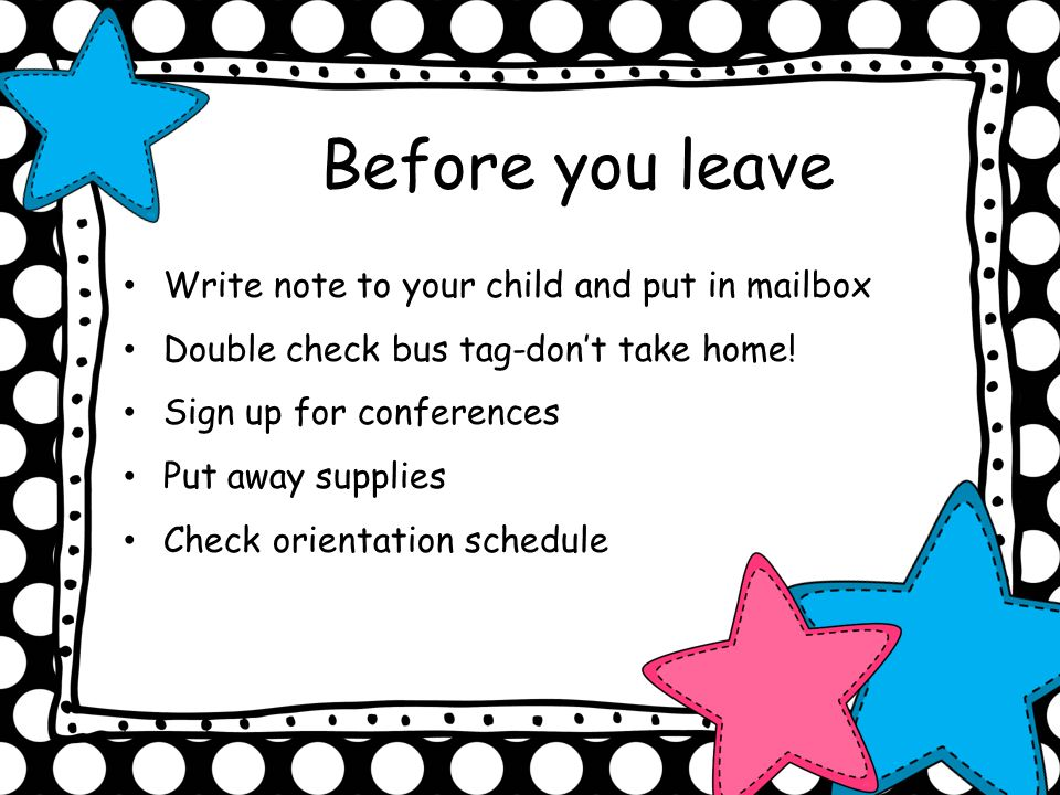 Before you leave Write note to your child and put in mailbox
