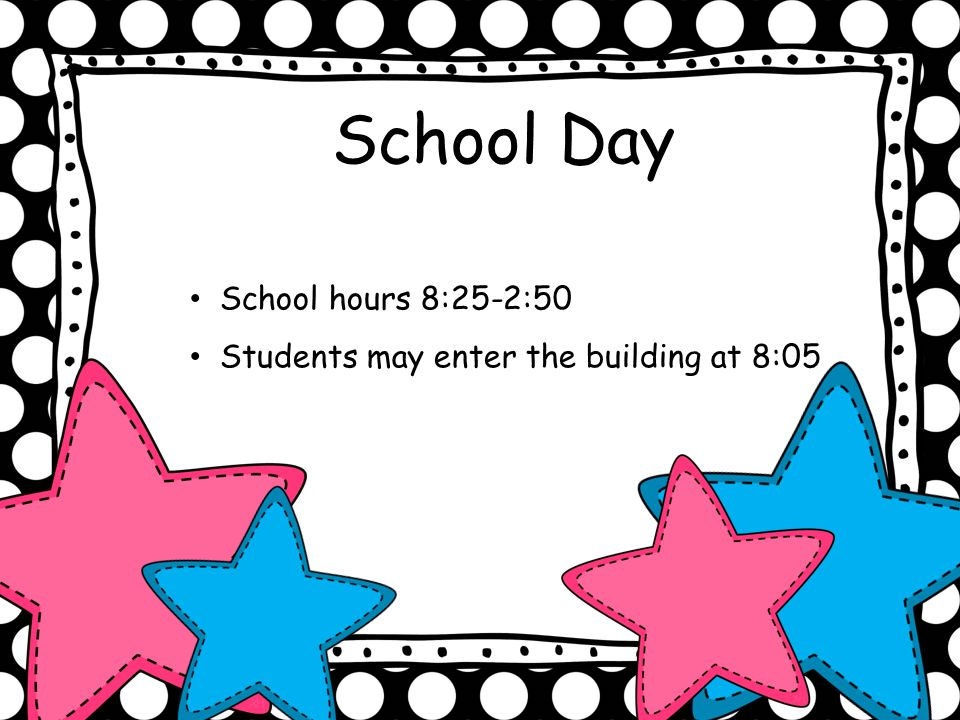 School Day School hours 8:25-2:50