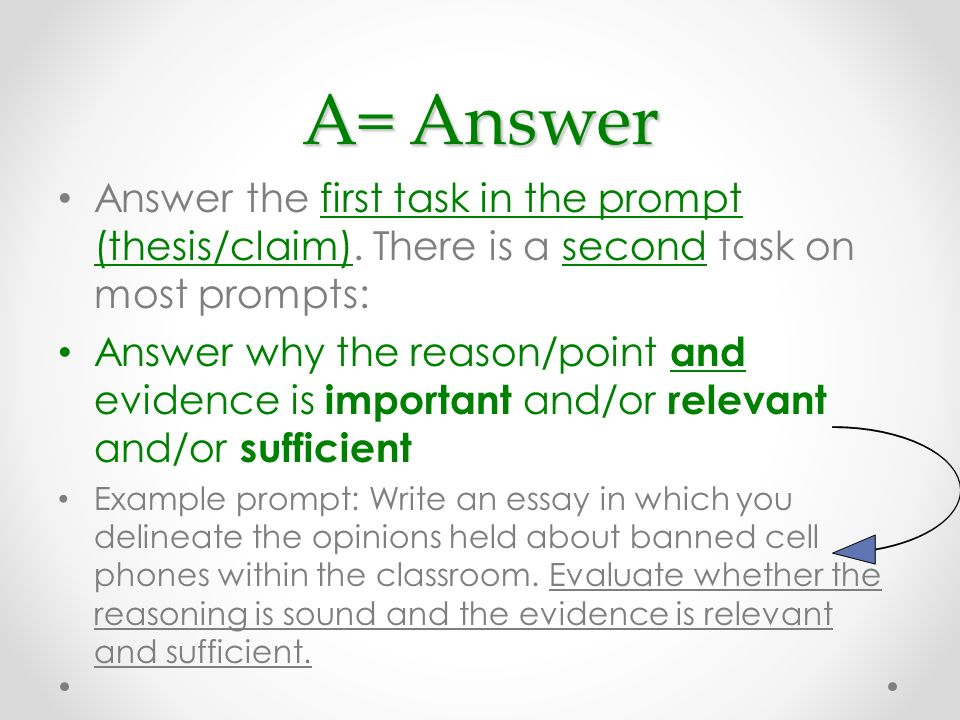 A= Answer Answer the first task in the prompt (thesis/claim). There is a second task on most prompts: