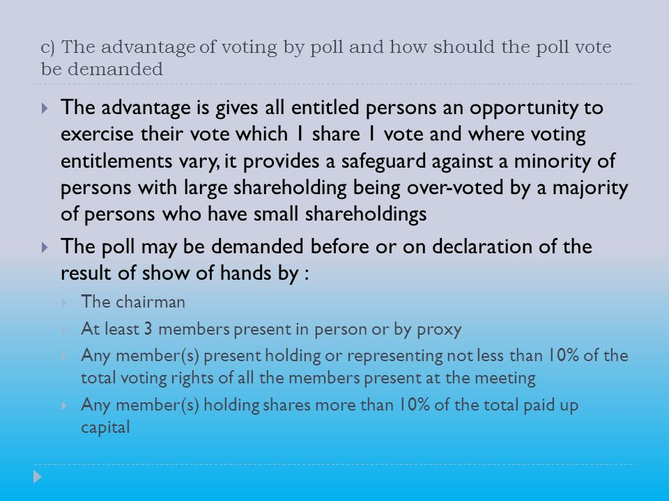 c) The advantage of voting by poll and how should the poll vote be demanded