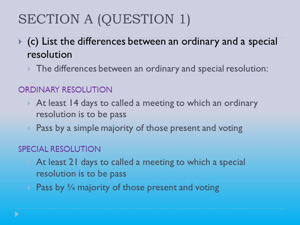 SECTION A (QUESTION 1) (c) List the differences between an ordinary and a special resolution.