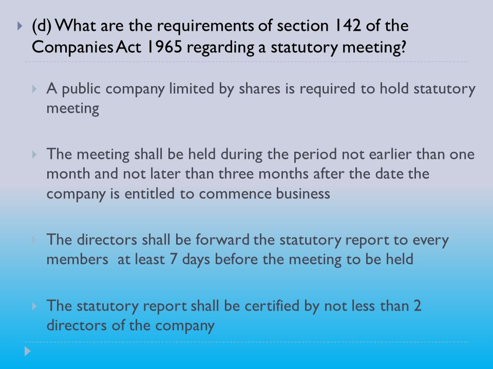 (d) What are the requirements of section 142 of the Companies Act 1965 regarding a statutory meeting