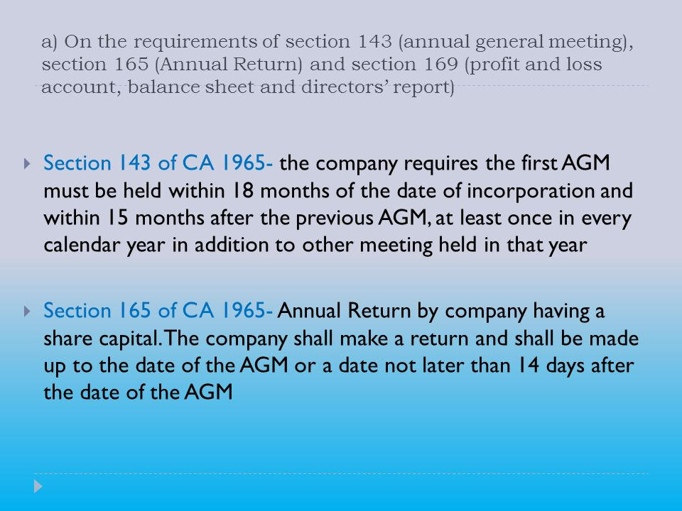 a) On the requirements of section 143 (annual general meeting), section 165 (Annual Return) and section 169 (profit and loss account, balance sheet and directors' report)