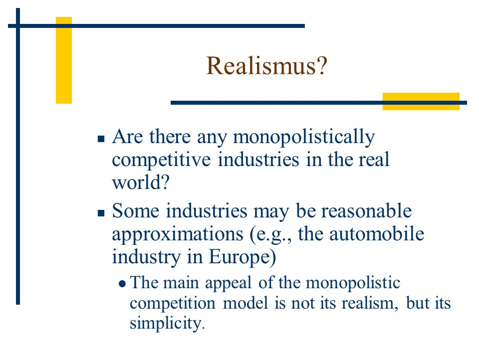 Realismus Are there any monopolistically competitive industries in the real world