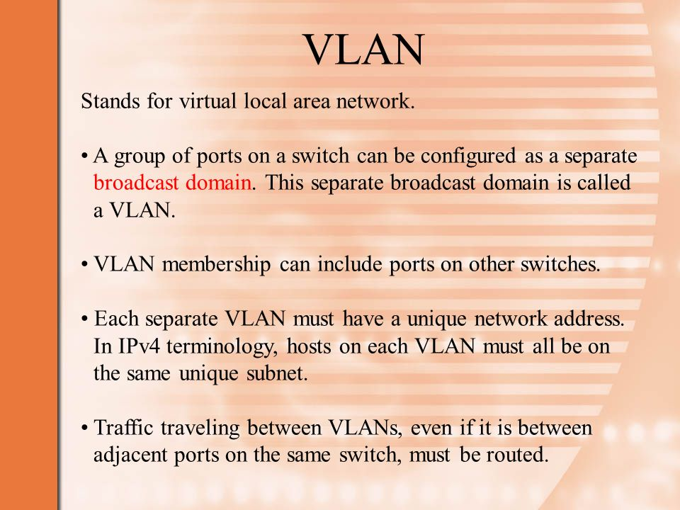 VLAN Stands for virtual local area network.