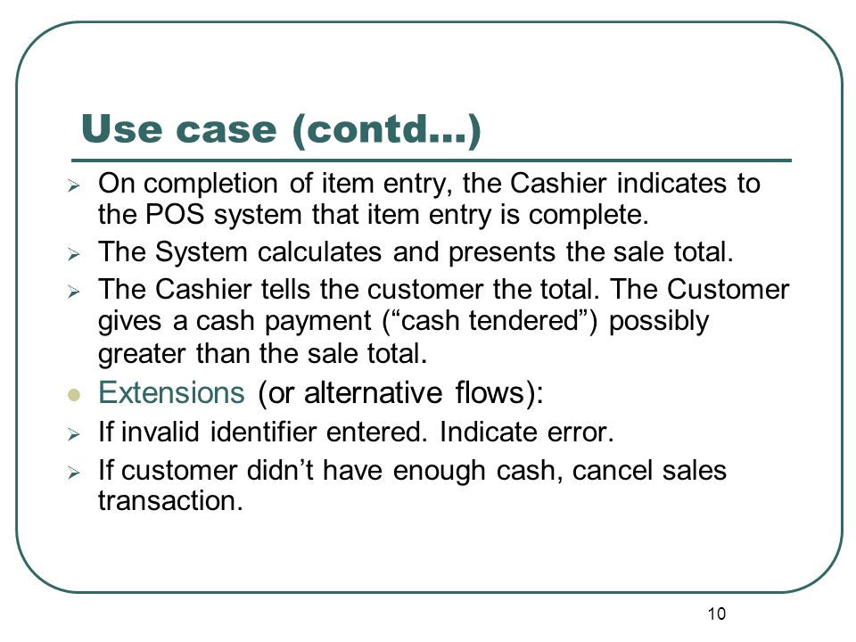 Use case (contd…) Extensions (or alternative flows):
