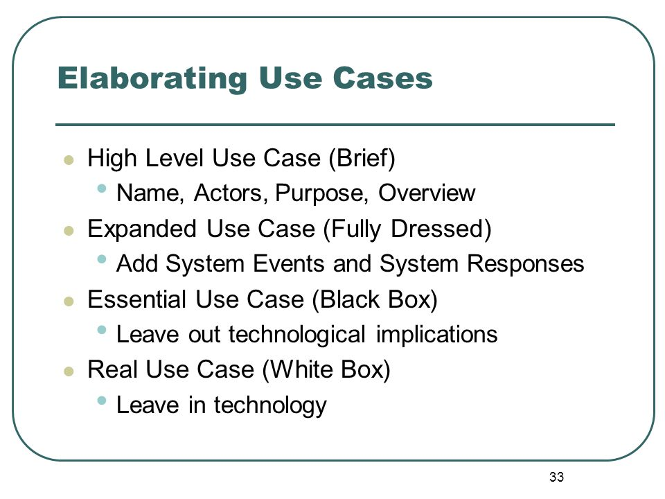 Elaborating Use Cases High Level Use Case (Brief)