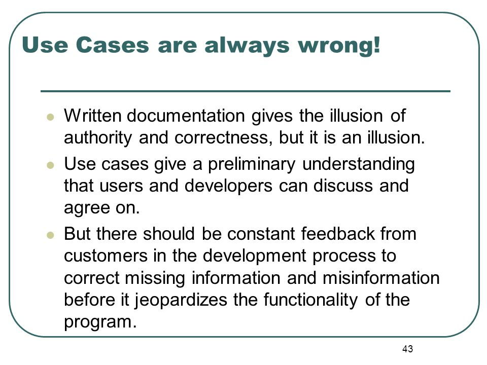 Use Cases are always wrong!