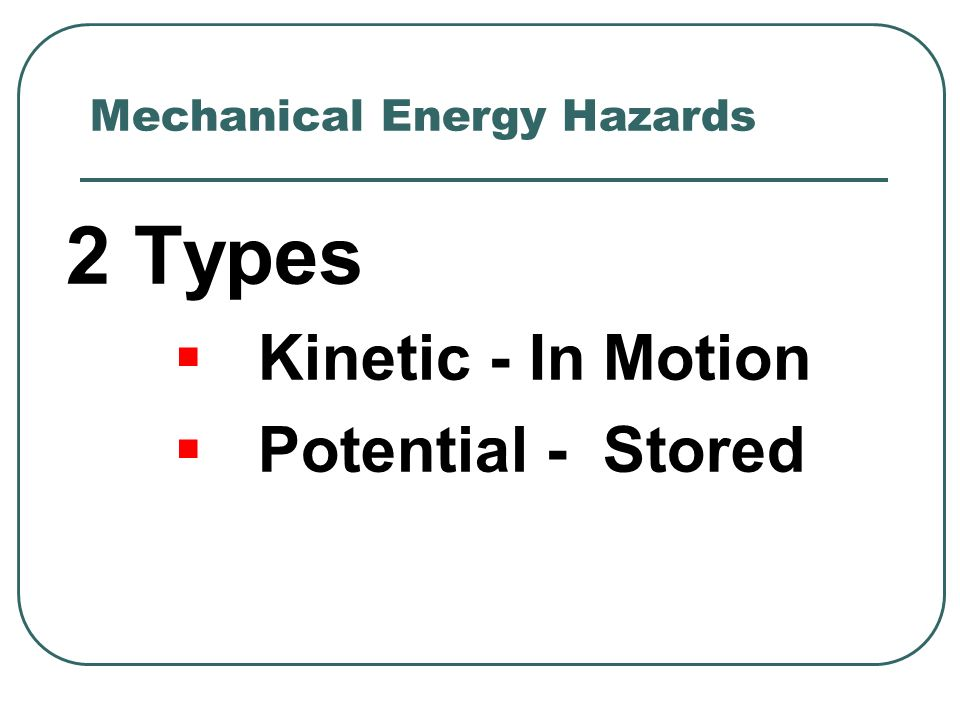 Mechanical Energy Hazards