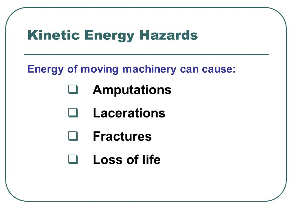 Kinetic Energy Hazards
