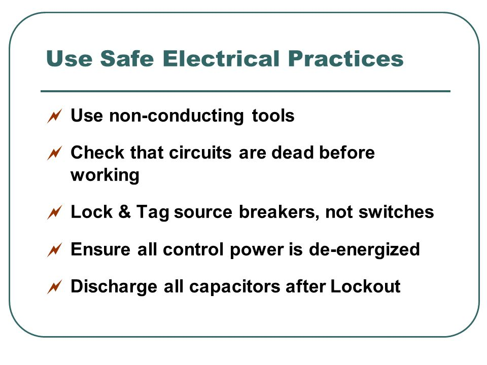 Use Safe Electrical Practices