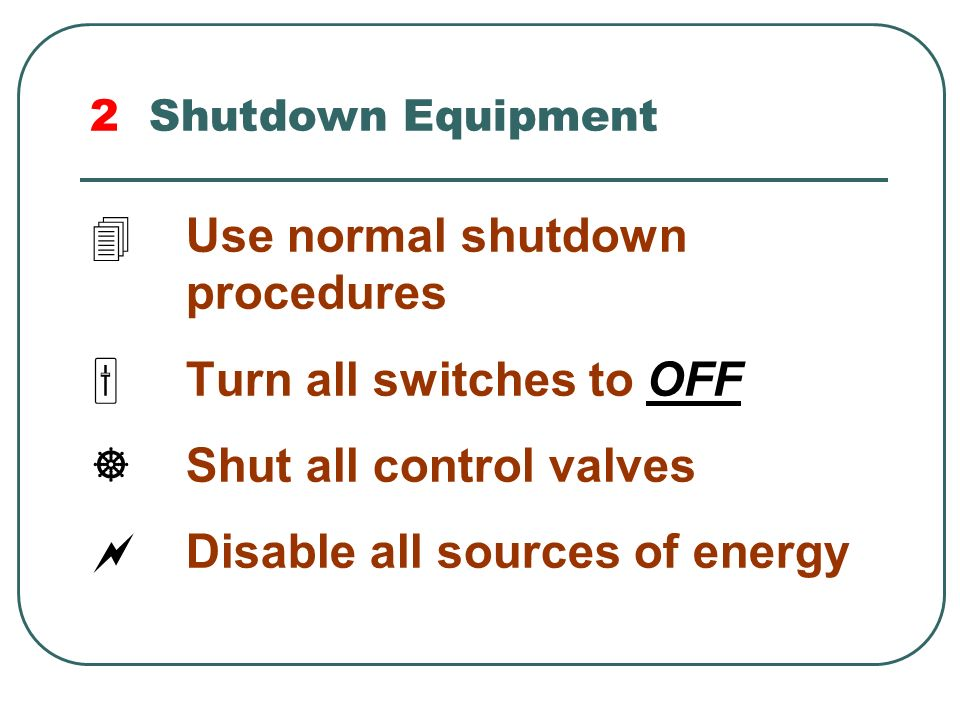 Use normal shutdown procedures