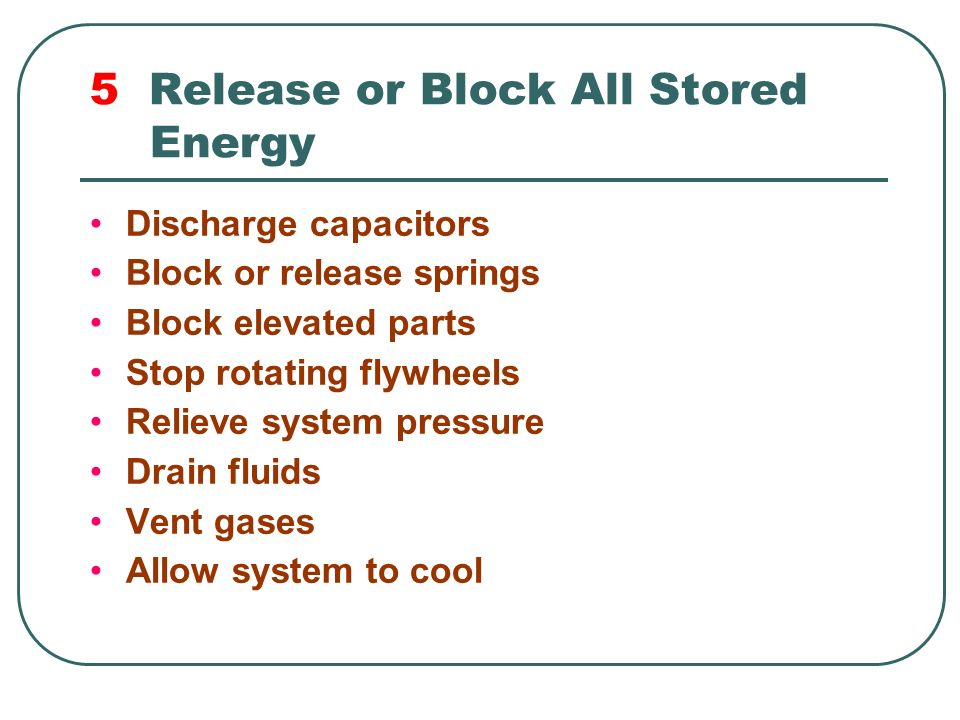 5 Release or Block All Stored Energy