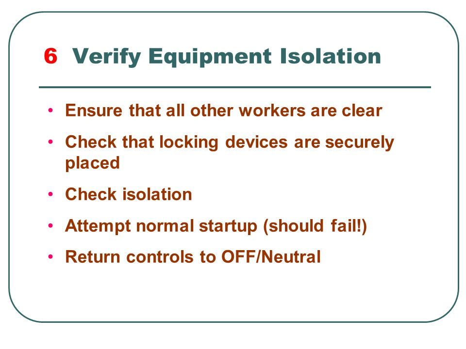 6 Verify Equipment Isolation