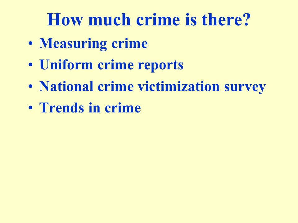 How much crime is there Measuring crime Uniform crime reports