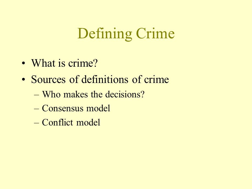 Defining Crime What is crime Sources of definitions of crime