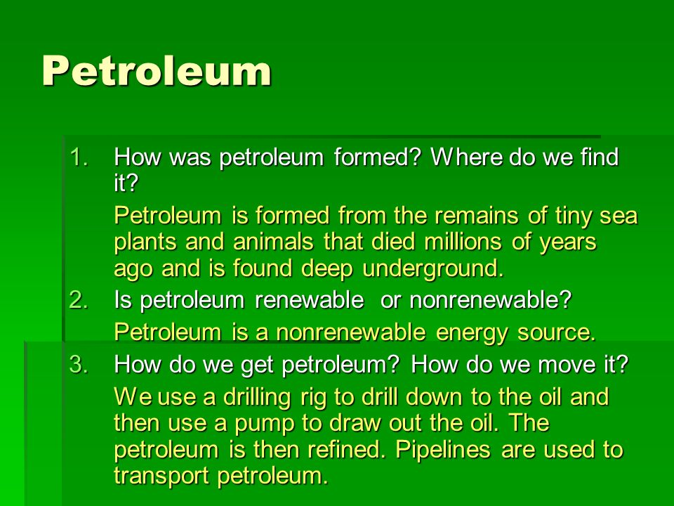 Petroleum How was petroleum formed Where do we find it