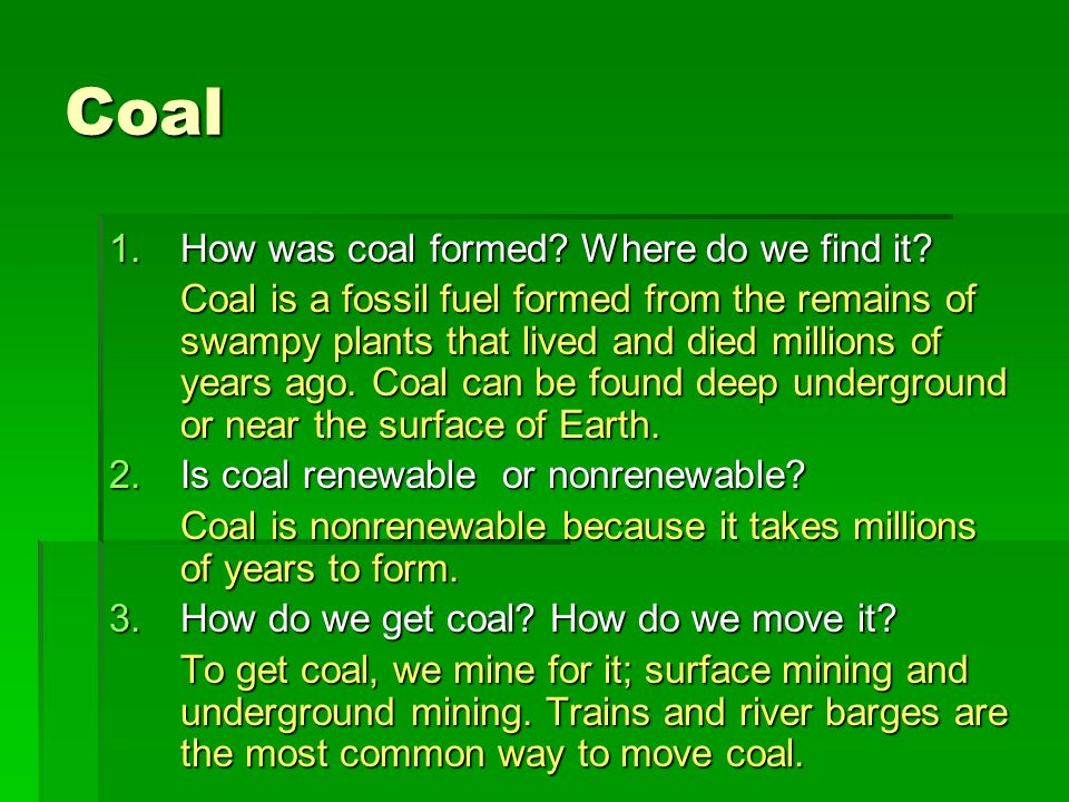 Coal How was coal formed Where do we find it