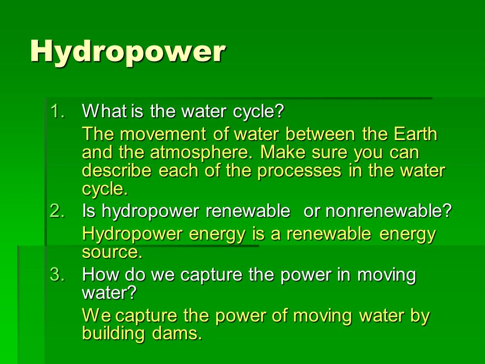 Hydropower What is the water cycle