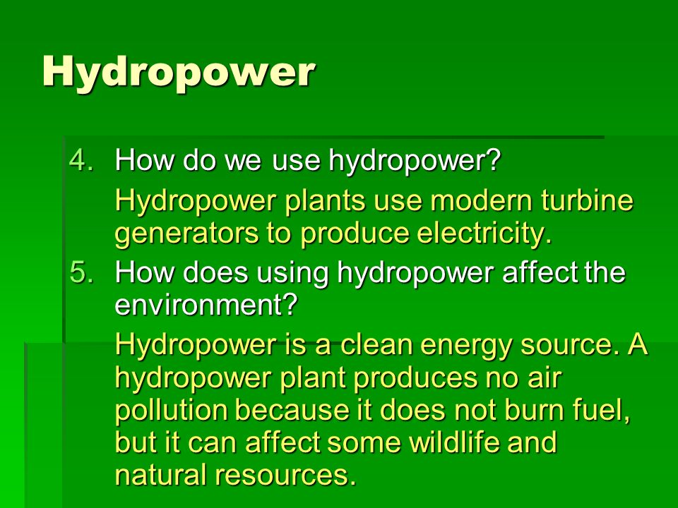 Hydropower How do we use hydropower