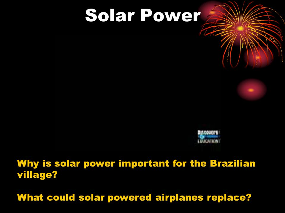 Solar Power Why is solar power important for the Brazilian village