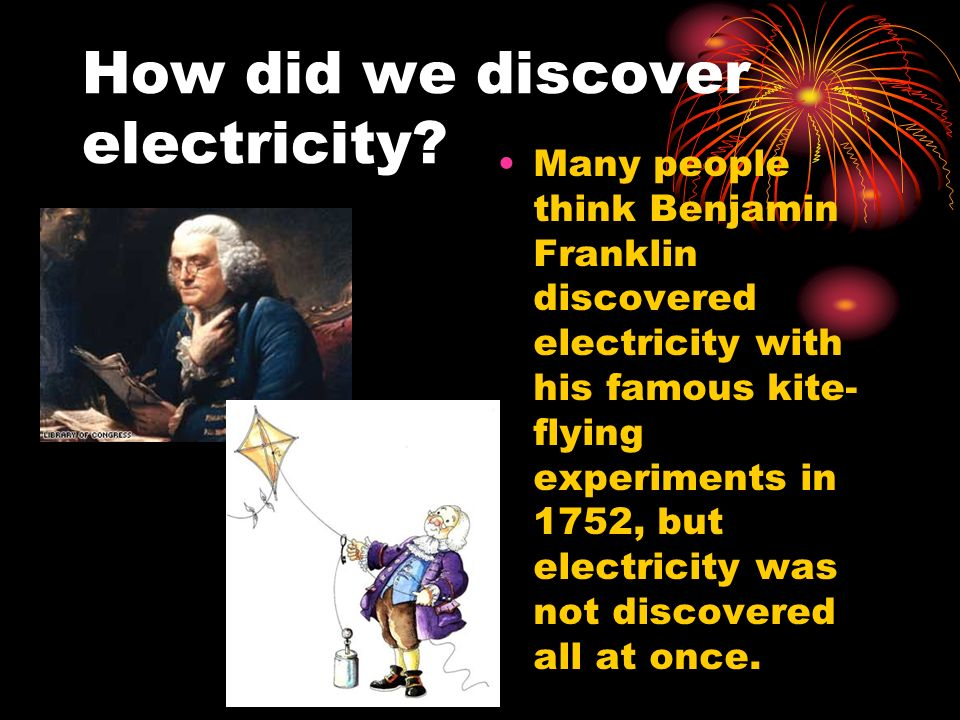How did we discover electricity