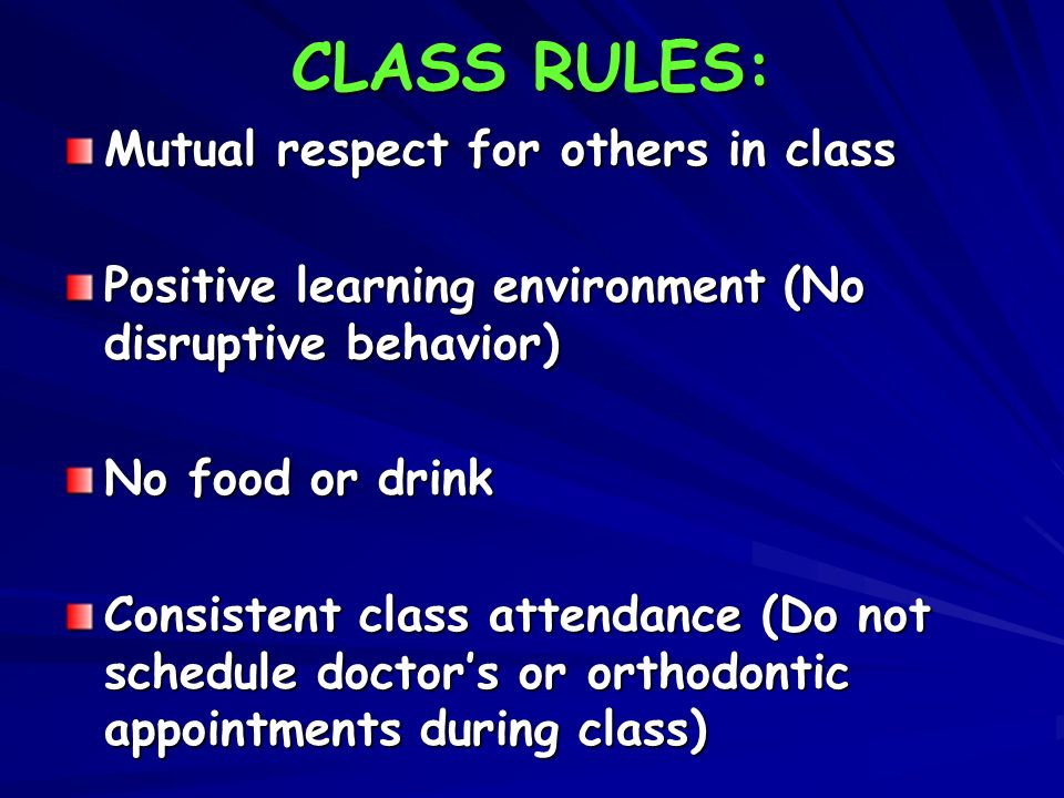 CLASS RULES: Mutual respect for others in class