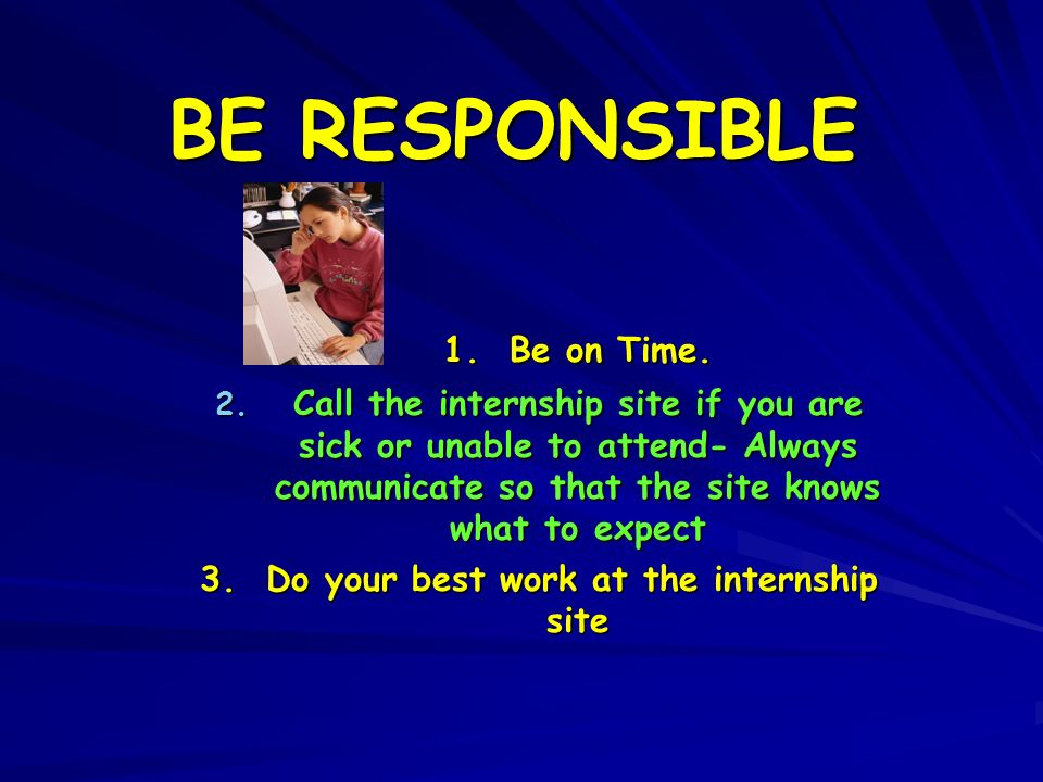 3. Do your best work at the internship site