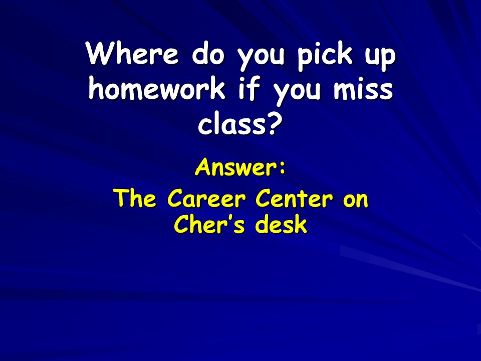 Where do you pick up homework if you miss class