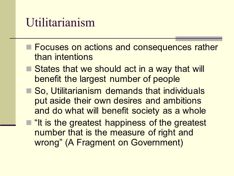 explain benthams utilitarianism A short summary of john stuart mill's utilitarianism this free synopsis covers all the crucial plot points of utilitarianism.