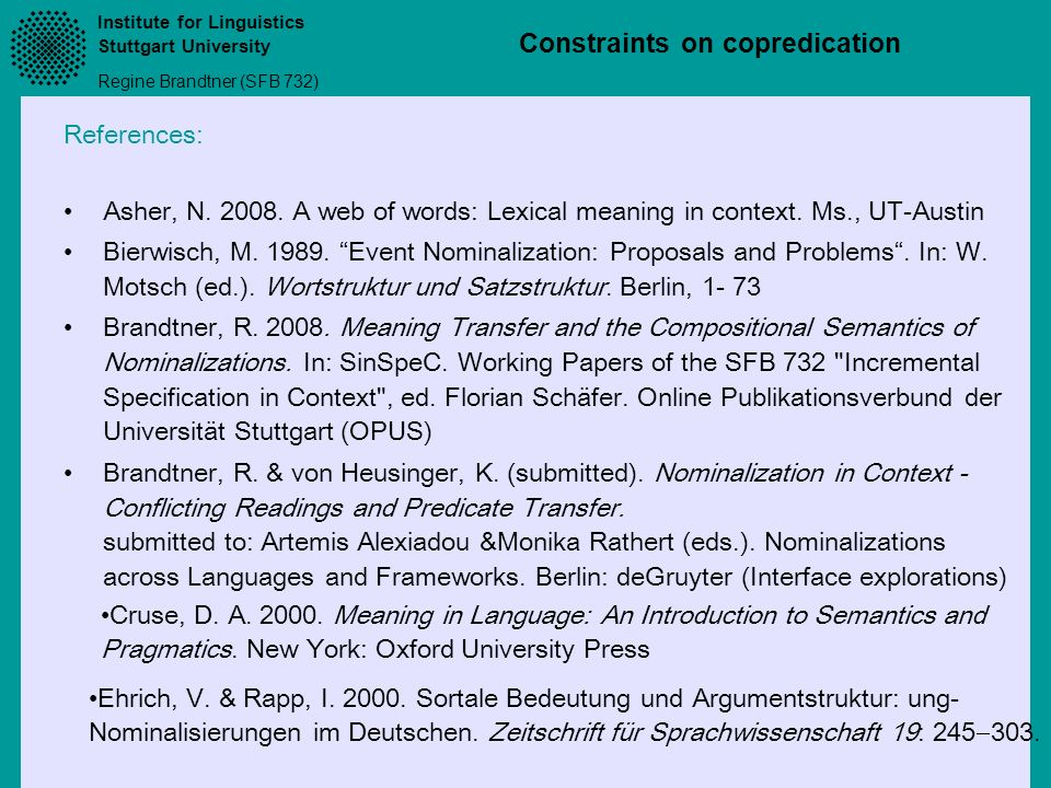 References: Asher, N A web of words: Lexical meaning in context. Ms., UT-Austin.