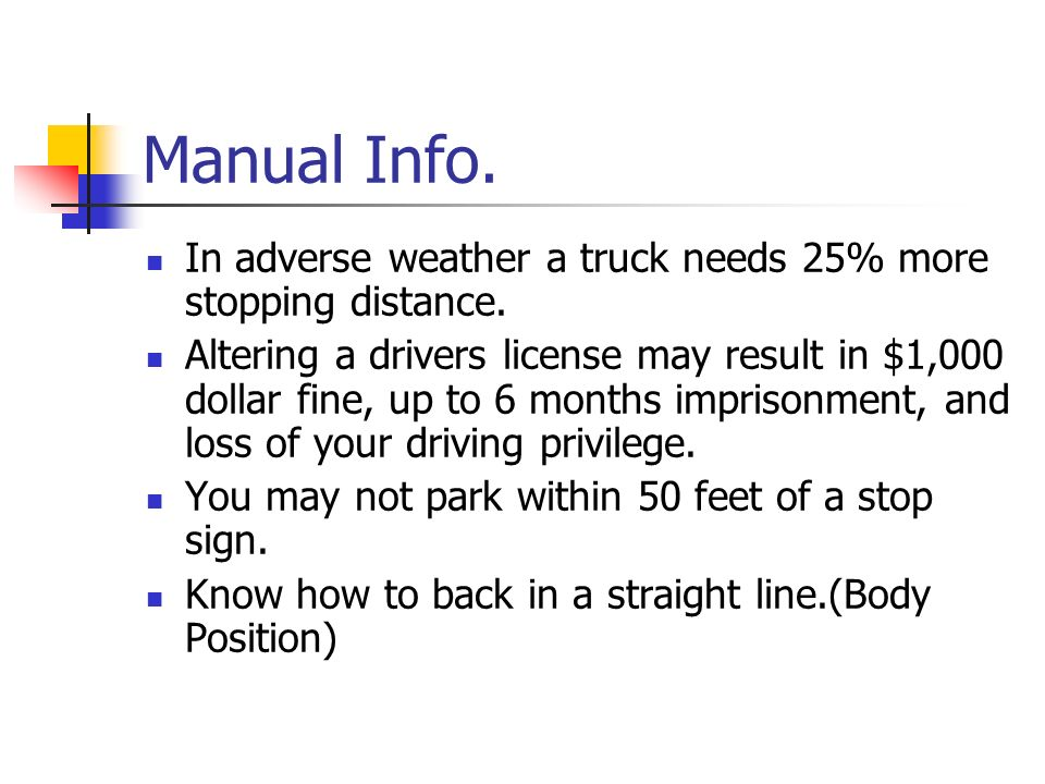 Manual Info. In adverse weather a truck needs 25% more stopping distance.