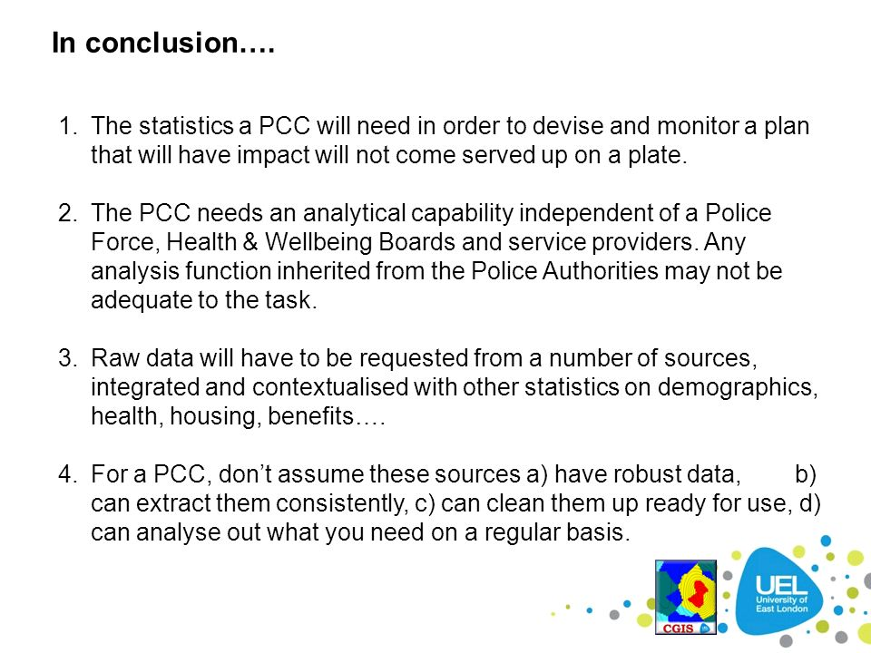 In conclusion…. The statistics a PCC will need in order to devise and monitor a plan that will have impact will not come served up on a plate.