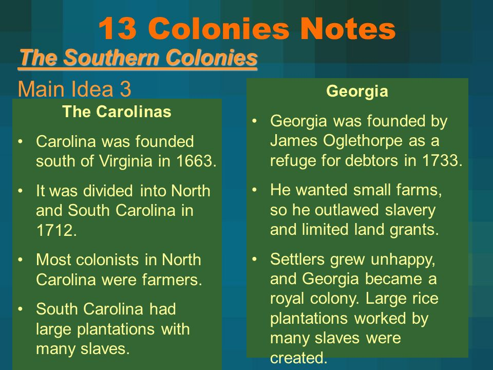 The Southern Colonies Main Idea 3