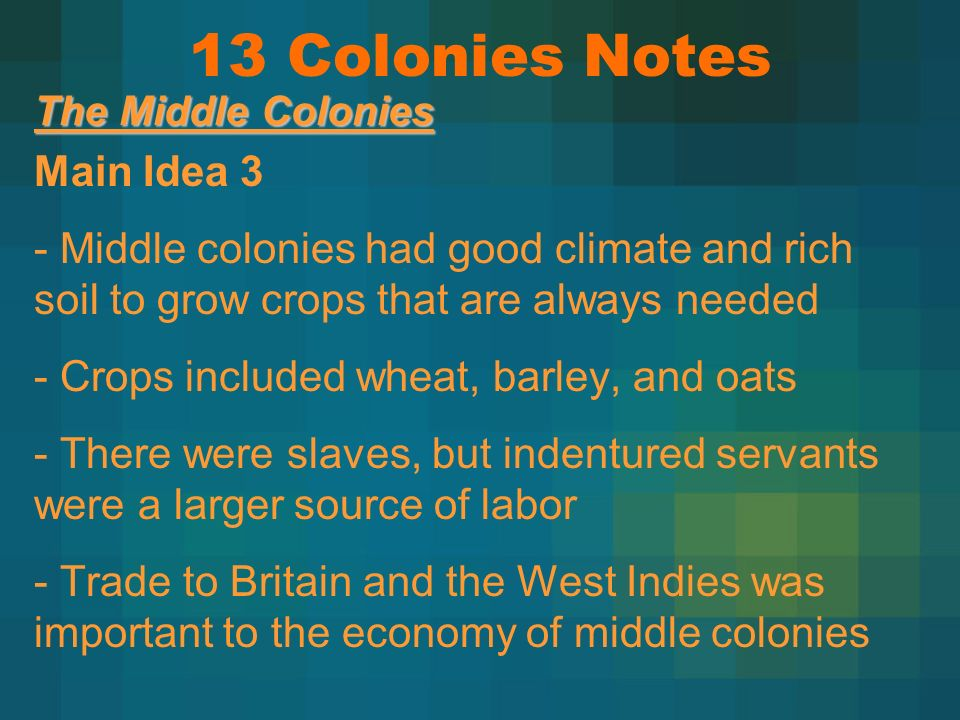 13 Colonies Notes Main Idea 3