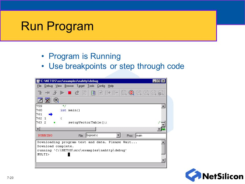 Run Program Program is Running Use breakpoints or step through code