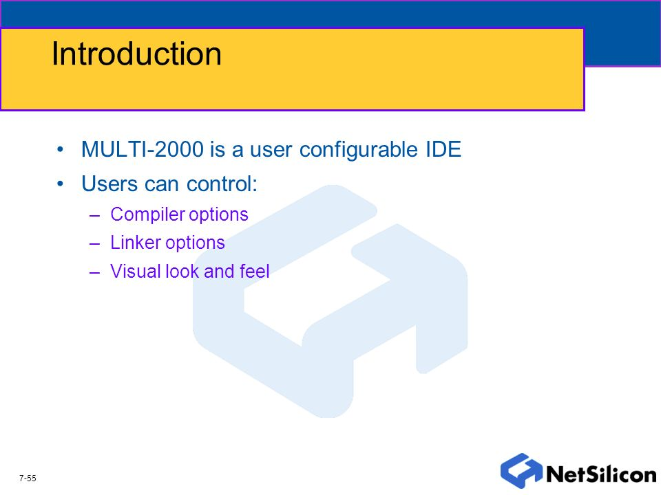 Introduction MULTI-2000 is a user configurable IDE Users can control: