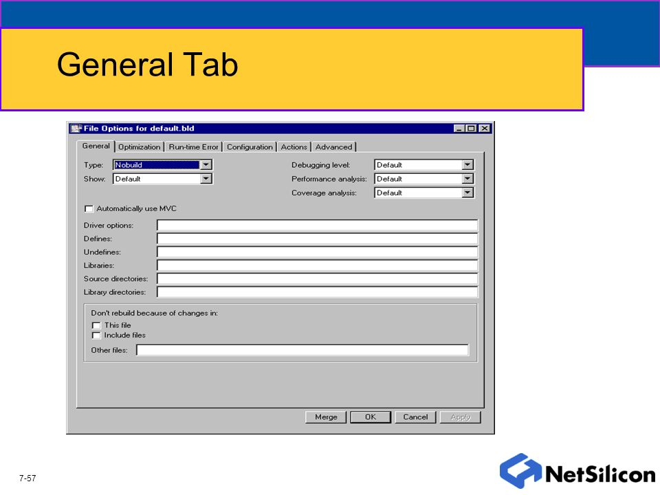 General Tab Gives the user a location to add extra direction information, macro definitions, extra options to commands, etc.