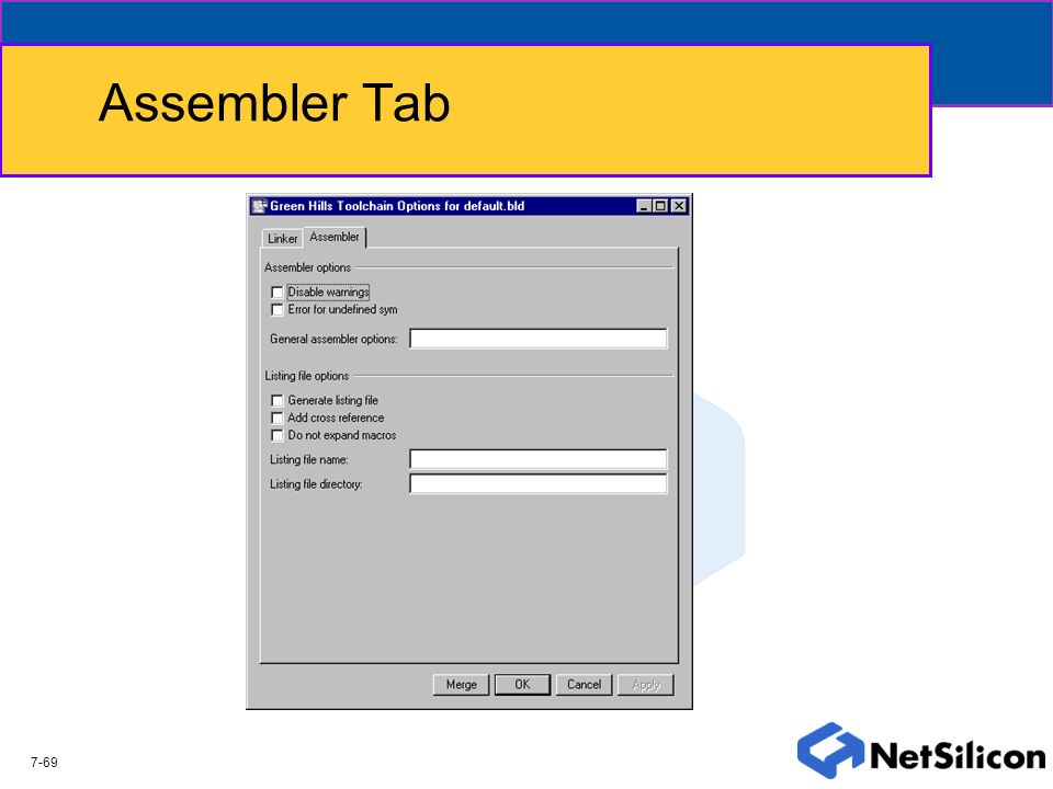 Assembler Tab The Assembler tab allows the user to specify the assembler and listing file options.