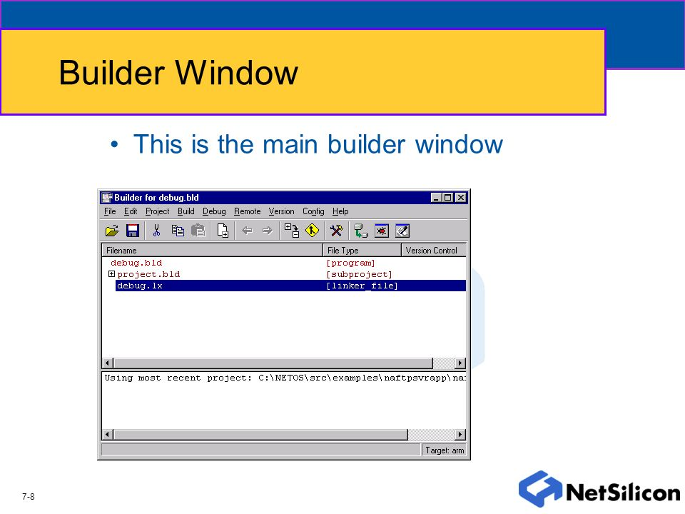Builder Window This is the main builder window 7-8