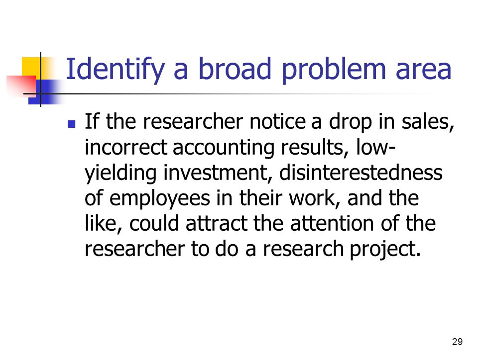 Identify a broad problem area