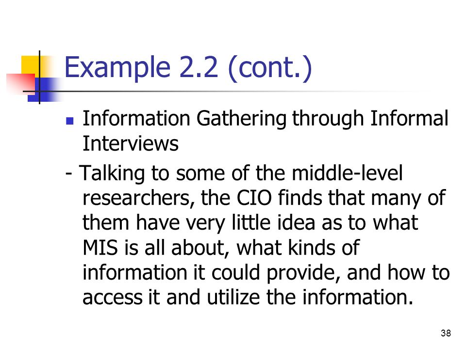 Example 2.2 (cont.) Information Gathering through Informal Interviews