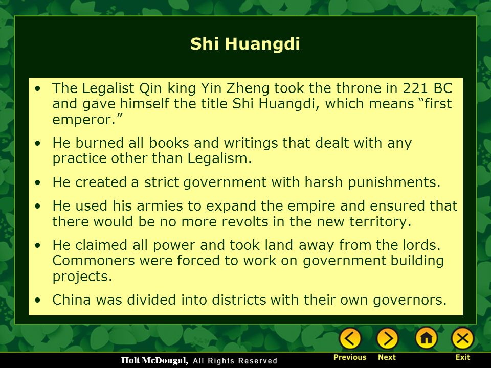 Shi Huangdi The Legalist Qin king Yin Zheng took the throne in 221 BC and gave himself the title Shi Huangdi, which means first emperor.