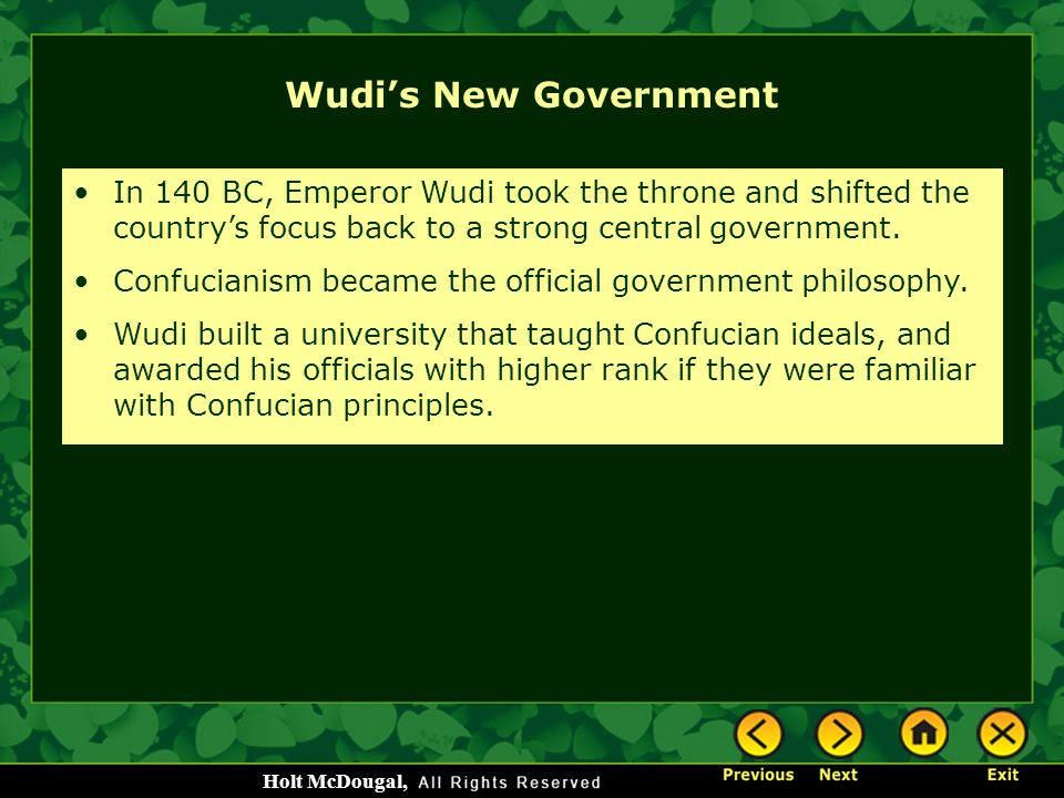 Wudi's New Government In 140 BC, Emperor Wudi took the throne and shifted the country's focus back to a strong central government.
